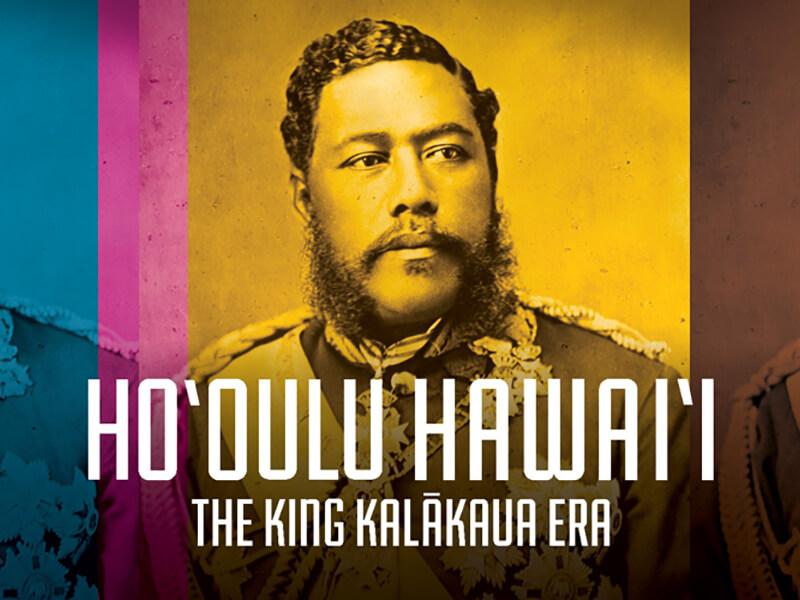 Ho'oulu Hawaii: The King Kalakaua Era