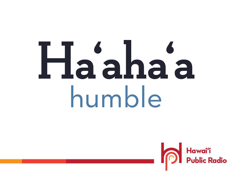 Ha'aha'a humble